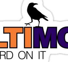 BALTIMORE - put a bird on it Sticker