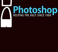 Photoshop helping the ugly since 1988 by teeshirtz