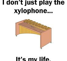 Xylophone It's My Life by GiftIdea