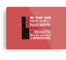 Be Your Own Kind of Beautiful - in pink Metal Print