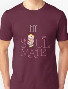 My Soulmate Unisex T-Shirt
