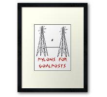 Pylons for Goalposts! Framed Print