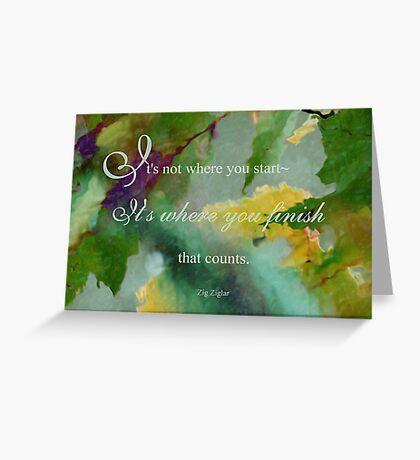 Not Where You Start - Wisdom saying no. 7 Greeting Card