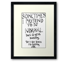 Awesome - Normal is boring Framed Print