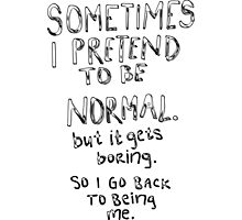Awesome - Normal is boring Photographic Print