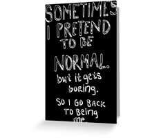 Awesome - Normal is boring Greeting Card