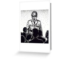 General to the troops Greeting Card