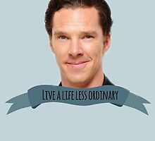 "benedict cumberbatch: ""live a life less ordinary"" by crowleying"