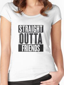Straight Outta Friends Women's Fitted Scoop T-Shirt