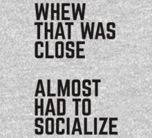Almost Had To Socialize by quarantine81