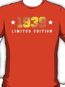 1939 Limited Edition Birthday Shirt T-Shirt