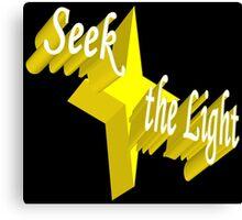 Seek the Light Canvas Print