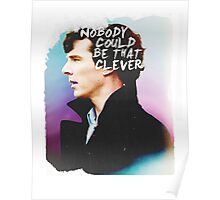 """Nobody Could Be That Clever"" BBC Sherlock  Poster"