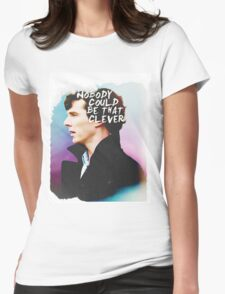 """""""Nobody Could Be That Clever"""" BBC Sherlock  Womens Fitted T-Shirt"""