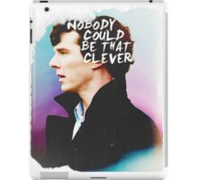 """Nobody Could Be That Clever"" BBC Sherlock  iPad Case/Skin"