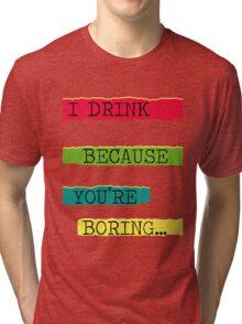 BORING!!! Tri-blend T-Shirt