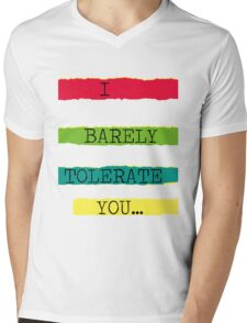 I Barely Tolerate You Mens V-Neck T-Shirt