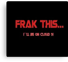 Frak This Canvas Print