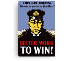 Better Work To Win -- WWII Propaganda Canvas Print
