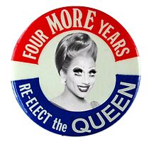 Biance Del Rio ~ four more years re-elect the queen by sebbytogray