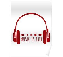 Music Is Life + Headphones - Red Poster
