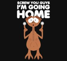Screw you guys, home. by Quentin LE GARREC