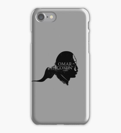 Omar is comin' iPhone Case/Skin