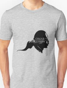 Omar is comin' Unisex T-Shirt