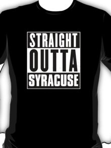 Straight outta Syracuse! T-Shirt