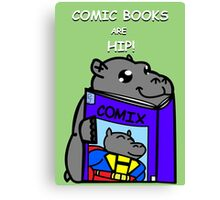 Comic Books are Hip! Canvas Print