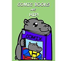 Comic Books are Hip! Photographic Print