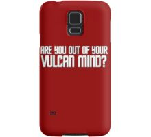 Are you out of your Vulcan mind? Samsung Galaxy Case/Skin