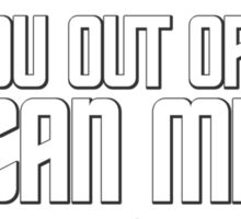 Are you out of your Vulcan mind? Sticker