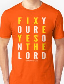Fix Your Eyes On The Lord T-Shirt