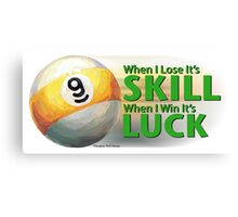 Lose Skill Win Luck 9 Ball Canvas Print