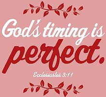 God's Timing Is Perfect by theteeproject
