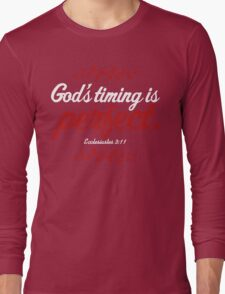 God's Timing Is Perfect Long Sleeve T-Shirt