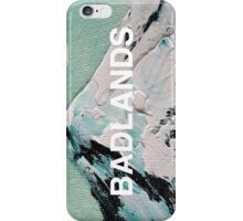 Those Are The BADLANDS iPhone Case/Skin