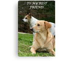 My Best Friend Canvas Print