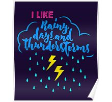 I LIKE Rainy days and thunderstorms Poster