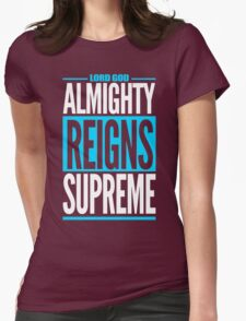 Lord God Almighty Reigns Supreme T-Shirt