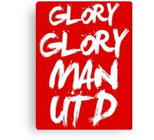 Glory Glory Man Utd Canvas Print
