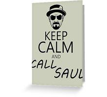 Keep Calm And Call Saul Greeting Card