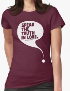 Speak The Truth In Love T-Shirt