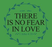 There Is No Fear In Love Kids Tee