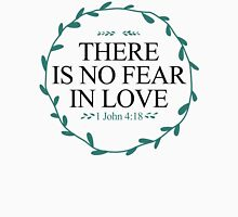 There Is No Fear In Love T-Shirt