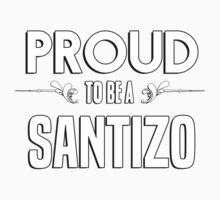 Proud to be a Santizo. Show your pride if your last name or surname is Santizo Kids Clothes