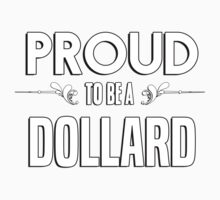 Proud to be a Dollard. Show your pride if your last name or surname is Dollard Kids Clothes