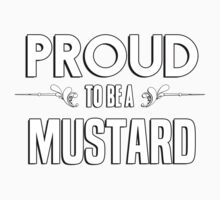 Proud to be a Mustard. Show your pride if your last name or surname is Mustard Kids Clothes
