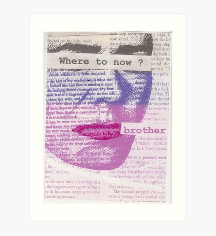 where to now ? Art Print